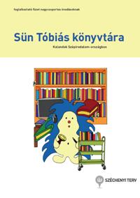 Sün Tóbiás könyvtára - kalandok a mesék világában